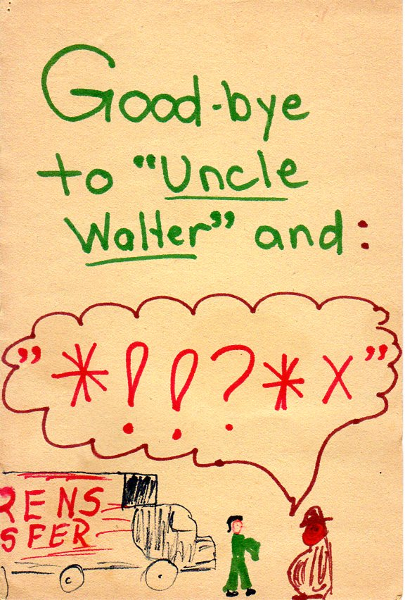 "Good-bye to ""Uncle Walter"" and *drawing of someone cursing next to a truck."