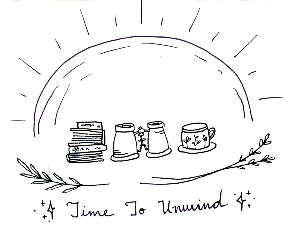 "Black ink drawing of books, binoculars and a teacup in front of a sunset/rise with the words ""Time to Unwind""."